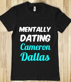 MENTALLY DATING CAMERON DALLAS