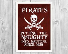 Pirates - Putting the Naughty into Nautical - Pirate Art Print Poster - DIGITAL DOWNLOAD - Wall Decor, Inspirational Print, Home Decor, Gift - pinned by pin4etsy.com