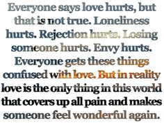 Love heals... It's absence hurts