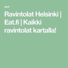 Ravintolat Helsinki | Eat.fi | Kaikki ravintolat kartalla!