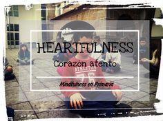 HEARTFULNESS, práctica de mindfulness para niños en contacto con el corazón. ESCOLADOSENTIMENTOS