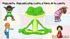 Yogacuentos. Yoga para niñas y niños a través de los cuentos Yoga For Kids, Exercise For Kids, 4 Kids, Baby Kids, Abc Yoga, Chico Yoga, Toddler Yoga, Mindfulness For Kids, Brain Gym