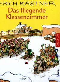 Dressler Verlag .::. Titelsuche .::. Details zu: Das fliegende Klassenzimmer
