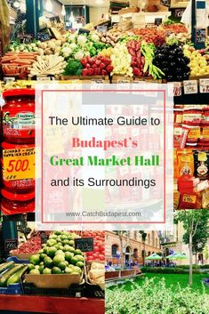 The Ultimate Guide to Budapest's Great Market Hall.  Read about our favourite spots, as well as the places to avoid in Budapest's Great Market Hall and make the most out of your visit.  #budapest #markets #guide #catchbudapest