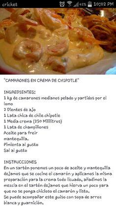 Camarones en crema de chipotle Sushi Recipes, Shrimp Recipes, Mexican Food Recipes, Beef Recipes, Snack Recipes, Cooking Recipes, Snacks, Traditional Mexican Food, Great Recipes