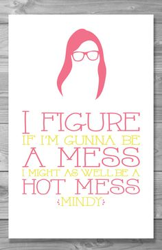 Mindy Project  Hot Mess Typography Quote Poster by Shaileyann, $8.00