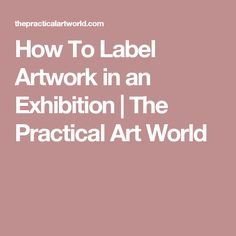 How To Label Artwork in an Exhibition   The Practical Art World