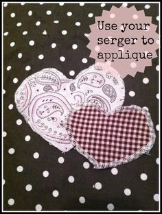 Use your serger to Applique