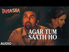 Agar Tum Saath Ho FULL AUDIO Song | Tamasha | Ranbir Kapoor, Deepika Padukone | T-Series - YouTube