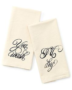 """You Wash I'll Dry"" Set of 2 Towels"