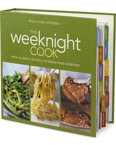 Williams-sonoma    Williams-sonoma, The Weeknight Cook Cookbook