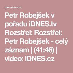 Petr Robejšek v pořadu iDNES.tv Rozstřel: Rozstřel: Petr Robejšek - celý záznam   (41:46)   video: iDNES.cz