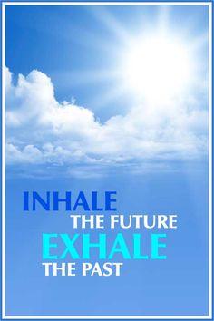 """YOGA: """"Inhale the Future, Exhale the Past .... #yoga #om #namaste #yogaworld #yogalife #yogabenefits"""
