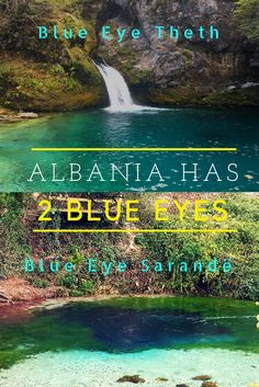 There are 2 Blue Eyes in Albania: near Theth and near Sarande. Check our the itinerary for Albania which takes you to both Blue Eyes: http://www.toura.eu/tour/550