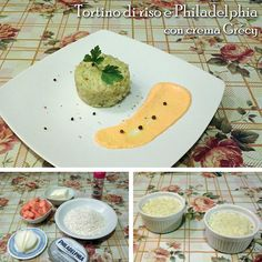 """""""Tortino di riso e Philadelphia con crema Grécy"""""""