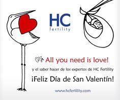 ¡Feliz Día de San Valentín 2017! All you need is love y el saber hacer de los expertos de HC Fertility #SanValentín #Fertilidad #Amor #Bebé #Sermamá
