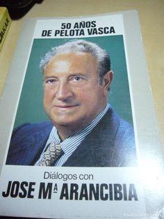 50 years of Basque pelota- DIALOGUES WITH JOSE Mª ARANCIBIA- MESSENGER- 1982 - Foto 1