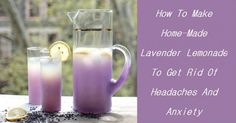 How To Make Home-Made Lavender Lemonade To Get Rid Of Headaches And Anxiety... |