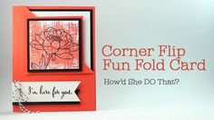 Easy Corner Flip Fun Fold Card by Dawn O
