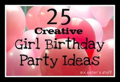 Great ideas for Girl birthday parties!
