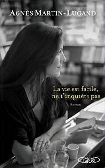 Buy La vie est facile, ne t'inquiète pas by Agnes Martin-lugand and Read this Book on Kobo's Free Apps. Discover Kobo's Vast Collection of Ebooks and Audiobooks Today - Over 4 Million Titles! Feel Good Books, Books To Read, Free Reading, Reading Lists, Ebooks Pdf, Beautiful Book Covers, Book Writer, Lugano, Lus