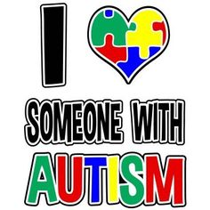 I Love Someone With Autism - <3 April 2 is World Autism awareness Day. Please wear blue to show your support. <3