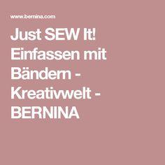Just SEW It! Einfassen mit Bändern - Kreativwelt - BERNINA