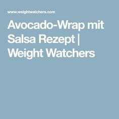 Avocado-Wrap mit Salsa Rezept   Weight Watchers