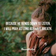 Because HE listens...