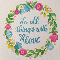Do all things with love! #suzysdoodles #watercolor