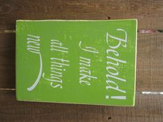 Behold! I Make All Things New - Lime Green - Scripture - Dining Room - Kitchen - Bible Verse - Inspirational - Wood Sign - Wood Plaque by LoveLineSigns on Etsy