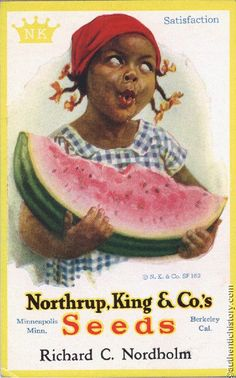 The origins of the watermelon stereotype. I kinda wish this was the sort of thing taught in school during February, if only to keep people from making racist jokes and then claiming they didn't know that was offensive or why. Old Posters, Posters Vintage, Vintage Labels, Vintage Cards, Vintage Images, Vintage Signs, Vintage Tools, Vintage Seed Packets, Vintage Posters