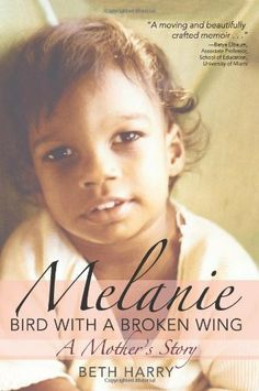 Melanie, Bird with a Broken Wing: A Mother's Story by Beth Harry Ph.D., http://www.amazon.com/dp/1598571133/ref=cm_sw_r_pi_dp_h2t-sb14RVBPH