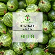 Właściwości odżywczej amli - artykuł znajdziesz na blog.zielonysklep.com