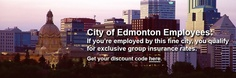 City of Edmonton Employees official group insurance plan. If you work for the City of Edmonton take advantage and save significantly on your insurance every year!