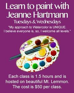 Learn to paint every Tuesday & Wednesday. Classes are 1.5 hours and hosted at our own beautiful Mt. Lemmon. Call 520-576-1467 or email info@jeannehartmann.com today for more information. #watercolorlessons #jeannehartmann http://www.jeannehartmann.com/