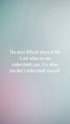 The most difficult phase of life . . .
