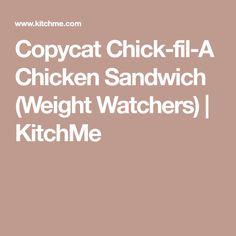 Copycat Chick-fil-A Chicken Sandwich (Weight Watchers) | KitchMe