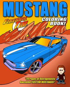 The Show-Me Mustang Club LOVES this  All-new MUSTANG Coloring Book that just came out.! http://www.fireballtim.com Get our COLORING BOOKS on Amazon Watch our SHOW on YOUTUBE