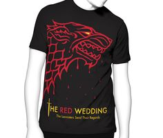 The Red Wedding Tee- Inspired by the greatest series on tv
