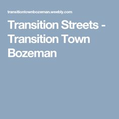 Transition Streets - Transition Town Bozeman