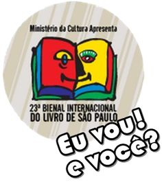 23rd International Book Biennial of São Paulo - Brazil. I'll be there! And you?
