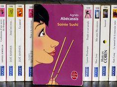 Soirée Sushi, d'Agnès Abécassis : http://www.menagere-trentenaire.fr/2013/05/28/soiree-sushi-agnes-abecassis