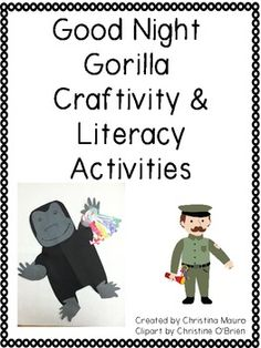 Good Night Gorilla - Craftivity and Literacy Activities