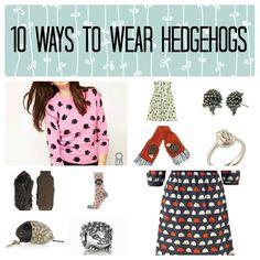 10 Ways to Wear Hedgehogs