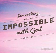 010214 (7) LUKE 1:37 ลูกา1:37 เพราะว่าไม่มีสิ่งหนึ่งสิ่งใดที่พระเจ้าทรงทำไม่ได้ Possible is one of GOD's favorite words!
