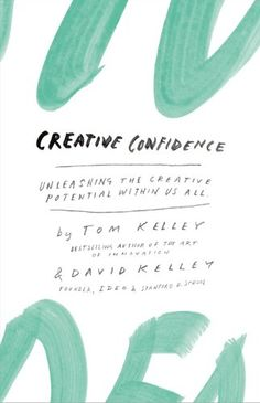 'Creative Confidence: Unleashing the Creative Potential Within Us All' by David Kelley and Thomas Kelley, Fabian Herrmann's cover design Graphisches Design, Buch Design, Design Nike, Sofa Design, Layout Design, Branding, Plakat Design, Up Book, Creativity And Innovation
