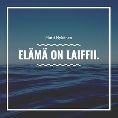 Matti Nykänen Quotes Finland, Calm, Thoughts, Signs, Words, Quotes, Travel, Quotations, Shop Signs