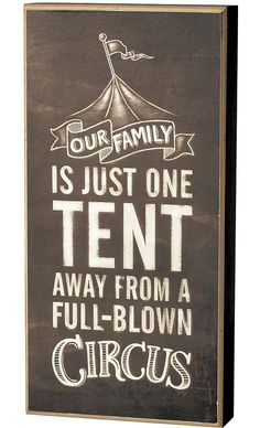 Our Family, One Tent Away From Being A Circus Wood Laminate Décor Block Sign