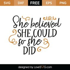*** FREE SVG CUT FILE for Cricut, Silhouette and more *** She believed she could so she did